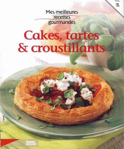 Mes meilleures recettes gourmandes : Cakes, tartes & croustillants. To ...